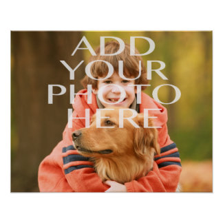 Add Your Own Photo Custom Personalized Poster