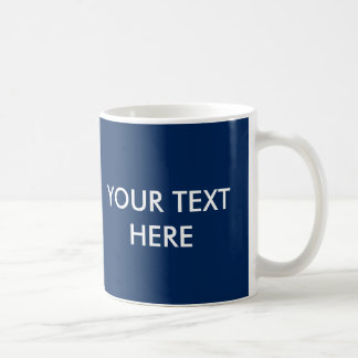 ADD YOUR OWN TEXT COFFEE MUG
