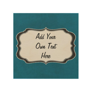 Add Your Own Text Here Wood Wall Art