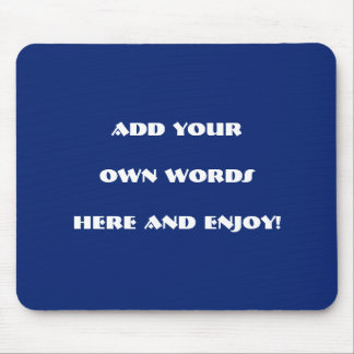 Add your  own words, design your own mouse pad