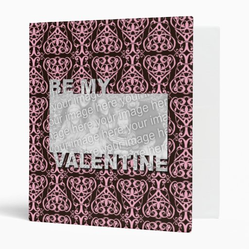 ADD Your Photo Be My Valentine Frame - Pink Scroll 3 Ring Binder