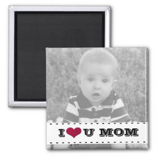 Add Your Photo, I Love You Mom Magnet