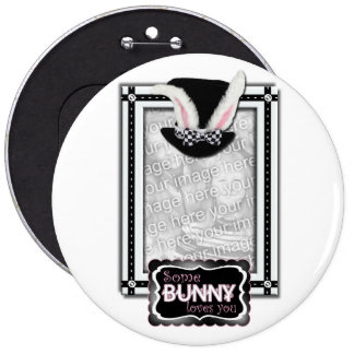 ADD YOUR PHOTO - Some Bunny Loves You Pinback Button