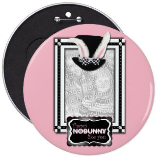 ADD YOUR PHOTO - There's NoBunny Like You Pinback Button