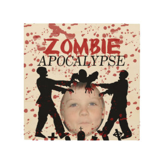 Add Your Photo To A Zombie Apocalypse Invasion Wood Wall Art