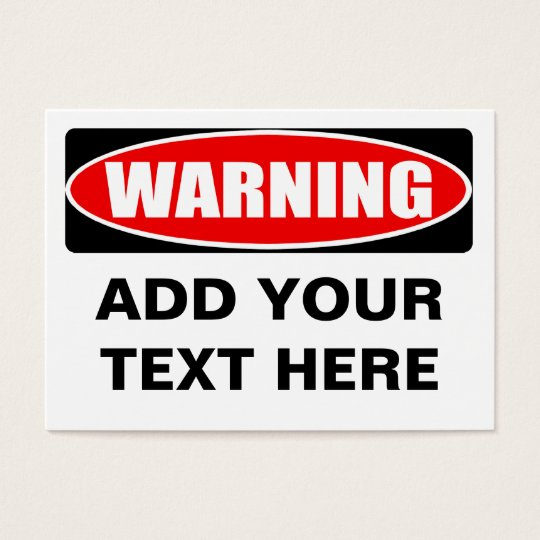 Add Your Text Custom Personalized Warning Sign Business Card