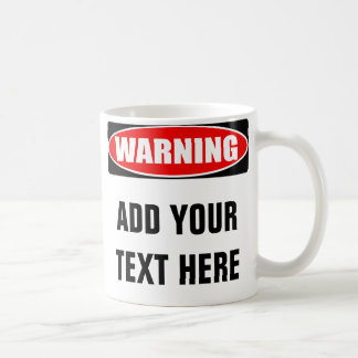 Add Your Text Custom Personalized Warning Sign Coffee Mug