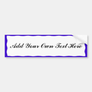 ADD YOUR TEXT HERE-BUMPER STICKER