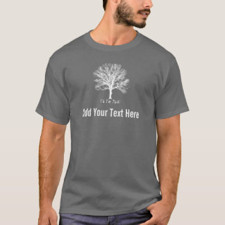 Add Your Text To I'd Tap That! Maple Tree T-Shirt