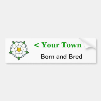 Add your town - Yorkshire Born & Bred sticker Car Bumper Sticker