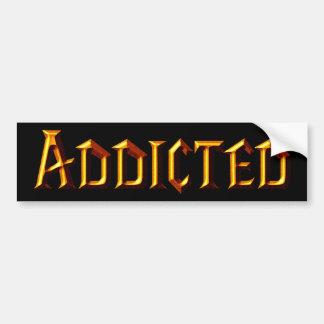 Addicted Bumper Sticker