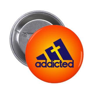 Addicted Pinback Button