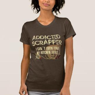Addicted Scrapper T-Shirt