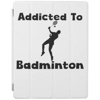 Addicted To Badminton iPad Cover