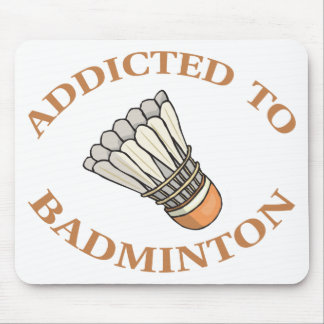 Addicted To Badminton Mousepads