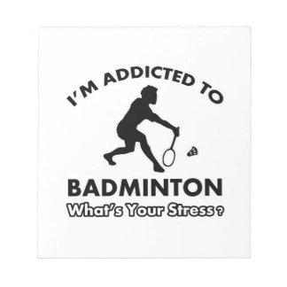 addicted to badminton memo notepad