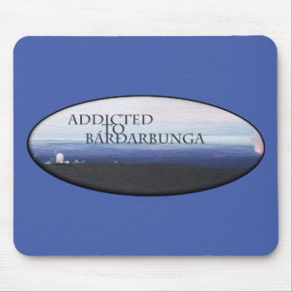 Addicted to Bárðarbunga Mouse Pad