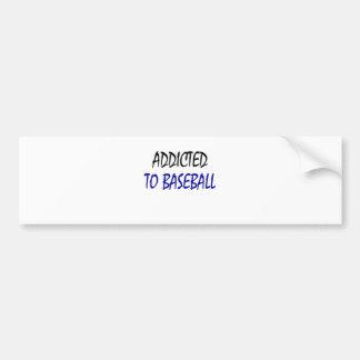 Addicted To Baseball Car Bumper Sticker