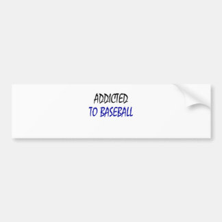 Addicted To Baseball Car Bumper Sticker