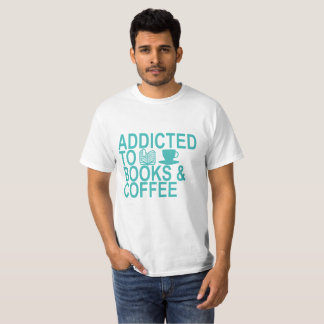ADDICTED TO BOOKS AND COFFEE . T-Shirt