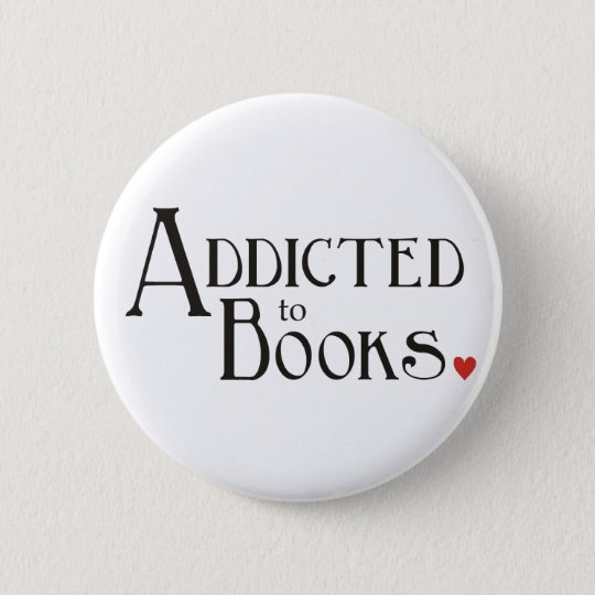 Addicted to Books Pinback Button