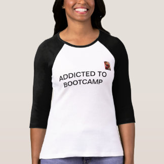 Addicted to Bootcamp T-shirts
