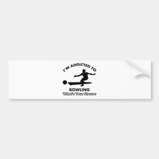 addicted to bowling car bumper sticker