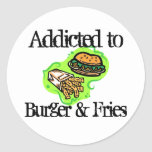 Addicted to Burger & Fries Round Stickers
