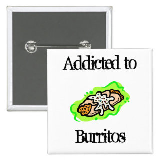 addicted to Burritos Pinback Button