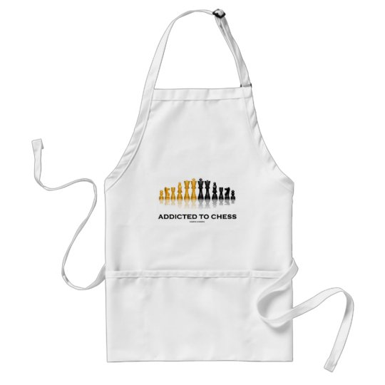 Addicted to Chess (Chess Humor Chess Set) Adult Apron