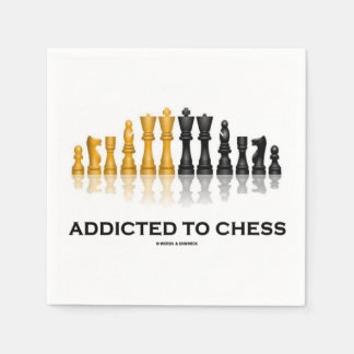 Addicted To Chess (Humor Reflective Chess Set) Paper Napkins