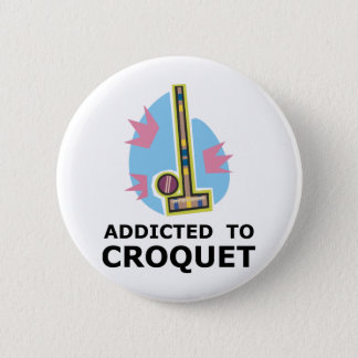 Addicted To Croquet Pinback Button