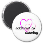 Addicted to Dancing T-shirts and Gifts. Fridge Magnets
