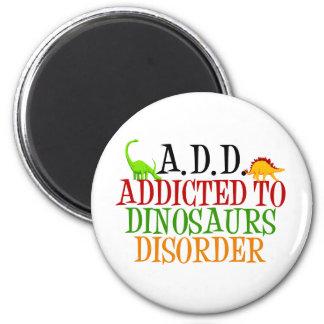 Addicted to Dinosaurs Disorder Fridge Magnet
