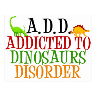 Addicted to Dinosaurs Disorder Postcard