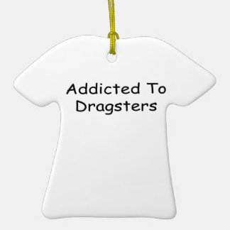 Addicted To Dragsters By Gear4gearheads Double-Sided T-Shirt Ceramic Christmas Ornament