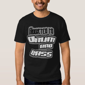 Addicted to DRUM n BASS Tee Shirt