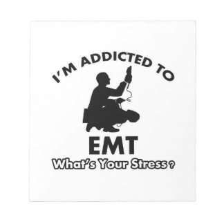 addicted to EMT Memo Notepad