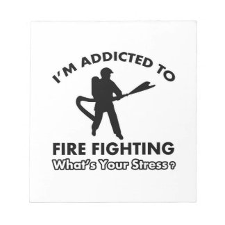 addicted to firefighting memo note pads