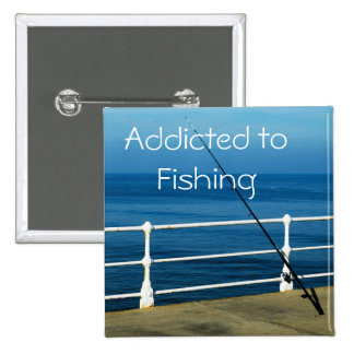 Addicted to Fishing Button