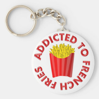Addicted to French Fries Keychains