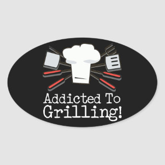 Addicted to Grilling Oval Sticker