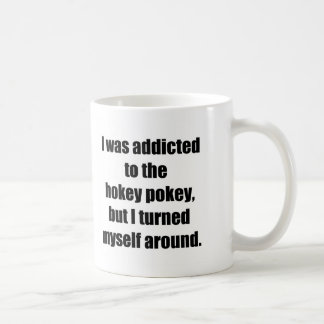 Addicted to Hokey Pokey Coffee Mug