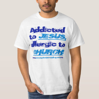 Addicted to Jesus in 2-tone blue on light t-shirt