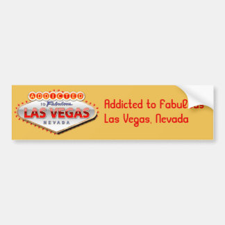 Addicted to Las Vegas, Nevada Funny Sign Bumper Sticker