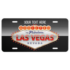 Addicted to Las Vegas, Nevada Funny Sign License Plate
