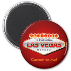 Addicted to Las Vegas, Nevada Funny Sign Magnet
