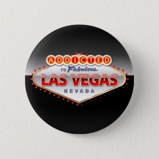 Addicted to Las Vegas, Nevada Funny Sign Pinback Button