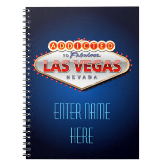 Addicted to Las Vegas, Nevada Funny Sign Spiral Notebook