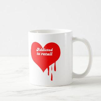 ADDICTED TO RETAIL COFFEE MUGS
